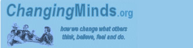 Changing Minds.org: How we change what others think, believe, feel, and do.